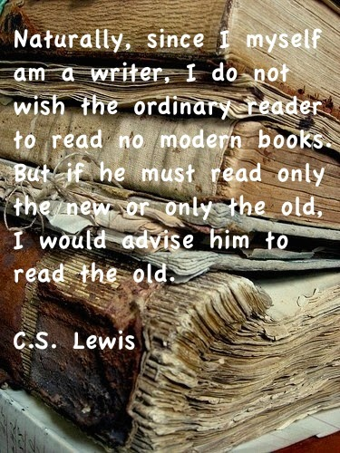 The Wit & Wisdom of C.S. Lewis: C.S. Lewis on Reading the Old ...